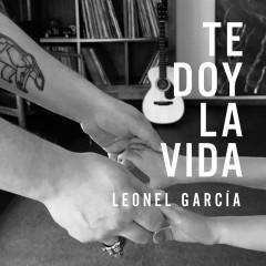 Te Doy la Vida - Leonel García