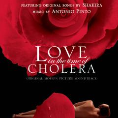 Love In The Time Of Cholera - Shakira, Antonio Pinto