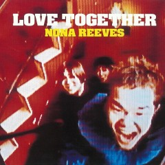 LOVE TOGETHER - NONA REEVES