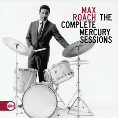 The Complete Mercury Sessions - Max Roach