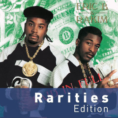 Paid In Full (Rarities Edition) - Eric B. & Rakim