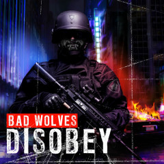 Disobey - Bad Wolves