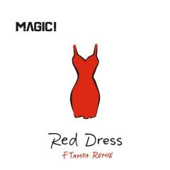 Red Dress (FTampa Remix) - MAGIC!