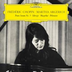 Chopin: Piano Sonata No. 3 in B Minor, Op. 58 & Scherzos, Baracolle, Mazurkas, Polonaises - Martha Argerich