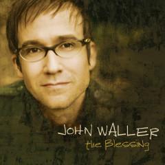 The Blessing - John Waller
