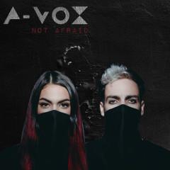 Not Afraid - A-Vox
