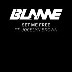 Set Me Free - Blame, Jocelyn Brown