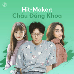 Hit-Maker: Châu Đăng Khoa - Various Artists