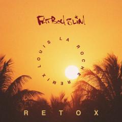 Retox (Louis La Roche Remix) - Fatboy Slim