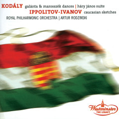 Kodaly: Dances of Galata, Dances of Marosszék, Háry János Suite / Ippolitov Ivanov: Caucasian Sketches - Arthur Rodzinski, Royal Philharmonic Orchestra