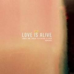 Love Is Alive (Remixes) - Louis The Child, Elohim