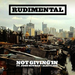 Not Giving In (feat. John Newman & Alex Clare) - Rudimental, John Newman, Alex Clare