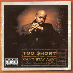 Can't Stay Away - Too $hort