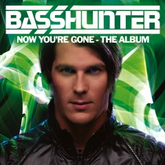 Now You're Gone - The Album (DeLuxe) - Basshunter