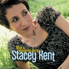 What A Wonderful World - Stacey Kent