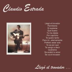 Llegó El Trovador - Claudio Estrada