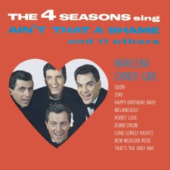 Ain't That a Shame and 11 Other Hits - The Four Seasons