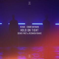 Hold On Tight (Denis First & Reznikov Remix) - R3hab