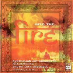 Into The Fire - Australian Art Orchestra, Sruthi Laya Ensemble, Paul Grabowsky, Karaikudi R Mani