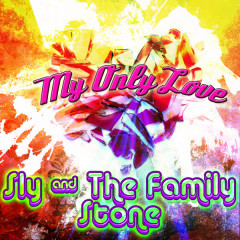 My Only Love - Sly & The Family Stone