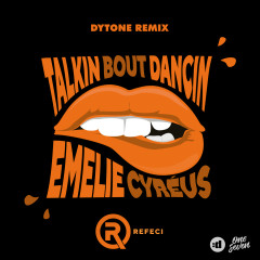 Talkin Bout Dancin (Dytone Remix)