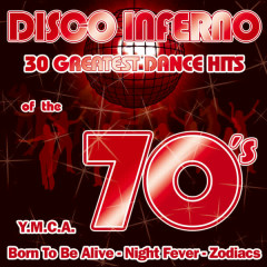 DISCO INFERNO-30 greatest Dance Hits of the 70's - Various Artists