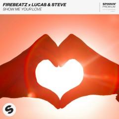 Show Me Your Love - Firebeatz, Lucas & Steve