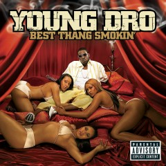 Best Thang Smokin' - Young Dro