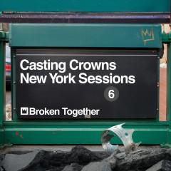 Broken Together (New York Sessions) - Casting Crowns