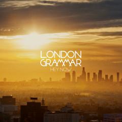 Hey Now - London Grammar
