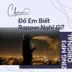 Chạm Series: Đố Em Biết Rapper Nghĩ Gì?