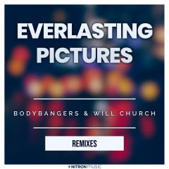 Everlasting Pictures (Remixes) - Bodybangers, Will Church
