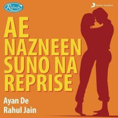 Ae Nazneen Suno Na (Reprise)