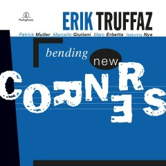 Bending New Corners - Erik Truffaz
