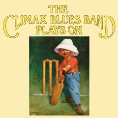 The Climax Blues Band Plays On - Climax Blues Band