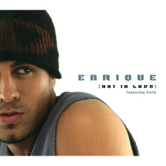 Not In Love - Enrique Iglesias, Kelis