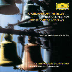 Rachmaninov: The Bells / Taneyev: John of Damascus - Russian National Orchestra, Mikhail Pletnev, Marina Mescheriakova, Sergej Larin, Vladimir Chernov