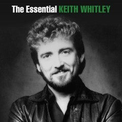 The Essential Keith Whitley - Keith Whitley