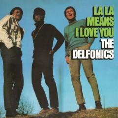 La La Means I Love You (Expanded Version) - The Delfonics
