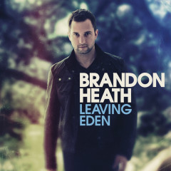 Leaving Eden - Brandon Heath