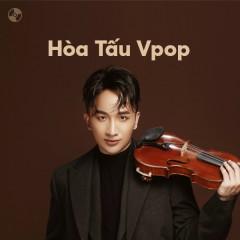 Hòa Tấu V-Pop - Hoàng Rob, Vũ Đặng Quốc Việt, An Coong, Minh Tâm Bùi