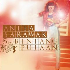 Siri Bintang Pujaan - Anita Sarawak