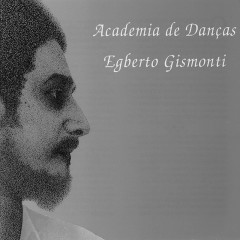 Academia De Danças - Egberto Gismonti