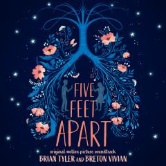 Five Feet Apart (Original Motion Picture Soundtrack) (Deluxe) - Brian Tyler, Breton Vivian
