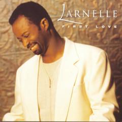First Love - Larnelle Harris