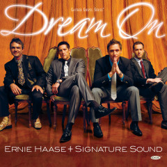 Dream On - Ernie Haase & Signature Sound