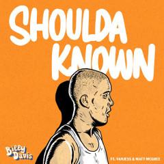 Shoulda Known (Single)
