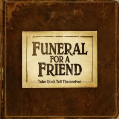 Tales Don't Tell Themselves (DMD - Digital Deluxe) - Funeral For A Friend