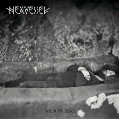 When I'm Dead - Hexvessel