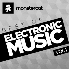 Monstercat - Best of Electronic Music Vol. 1